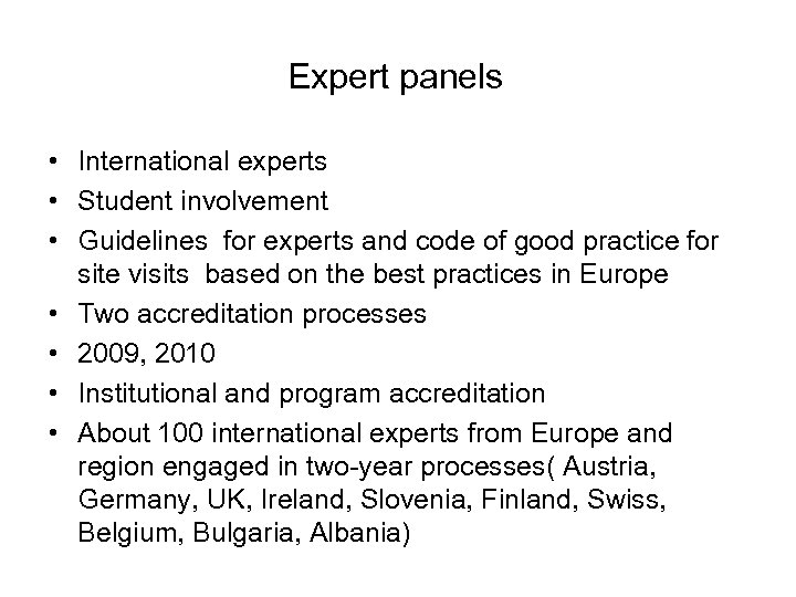 Expert panels • International experts • Student involvement • Guidelines for experts and code