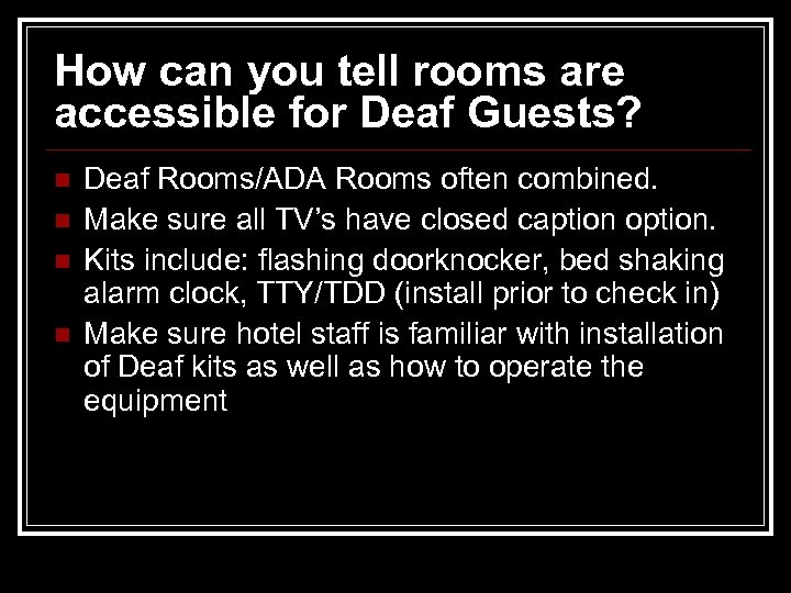 How can you tell rooms are accessible for Deaf Guests? n n Deaf Rooms/ADA