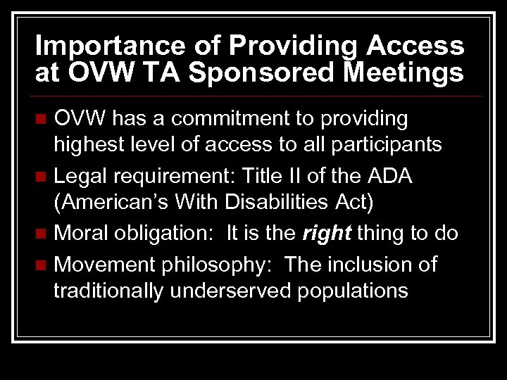 Importance of Providing Access at OVW TA Sponsored Meetings OVW has a commitment to