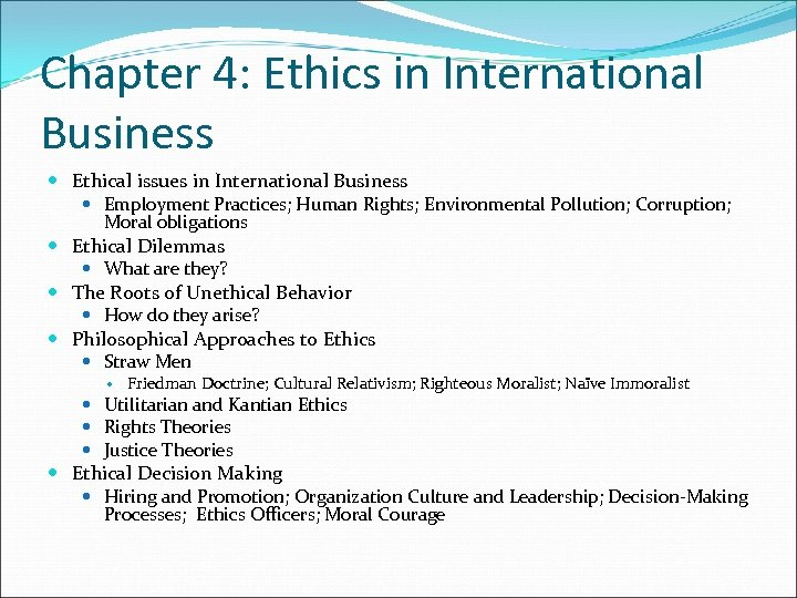 Chapter 4: Ethics in International Business Ethical issues in International Business Employment Practices; Human