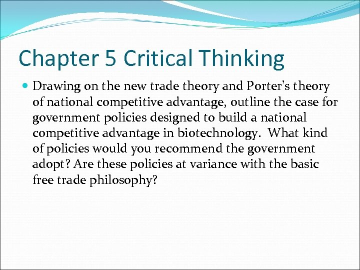 Chapter 5 Critical Thinking Drawing on the new trade theory and Porter's theory of