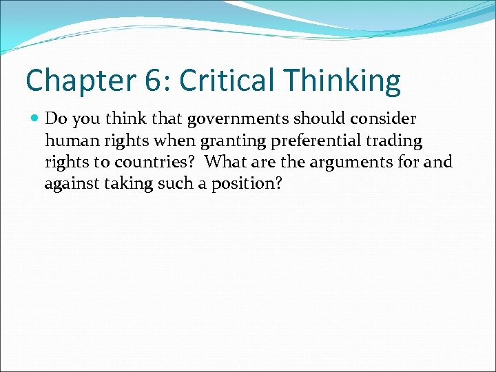 Chapter 6: Critical Thinking Do you think that governments should consider human rights when