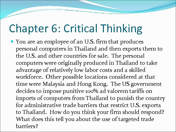 Chapter 6: Critical Thinking You are an employee of an U. S. firm that