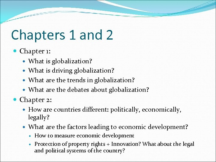 Chapters 1 and 2 Chapter 1: What is globalization? What is driving globalization? What