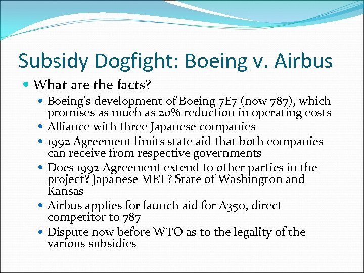 Subsidy Dogfight: Boeing v. Airbus What are the facts? Boeing's development of Boeing 7