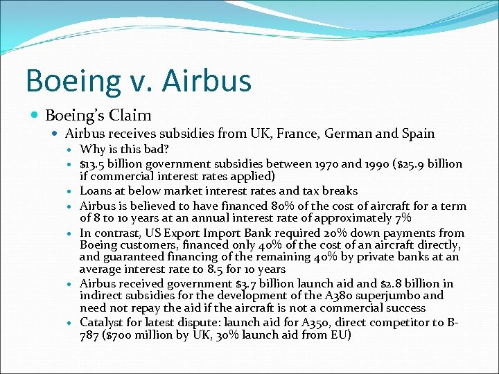Boeing v. Airbus Boeing's Claim Airbus receives subsidies from UK, France, German and Spain