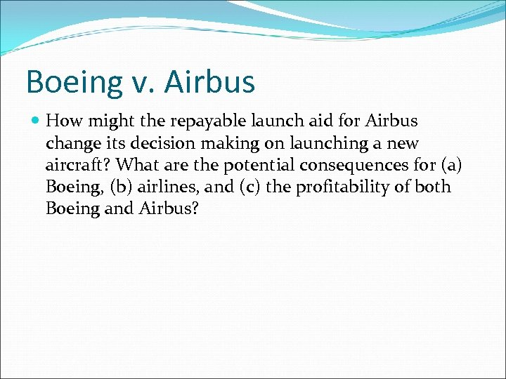 Boeing v. Airbus How might the repayable launch aid for Airbus change its decision