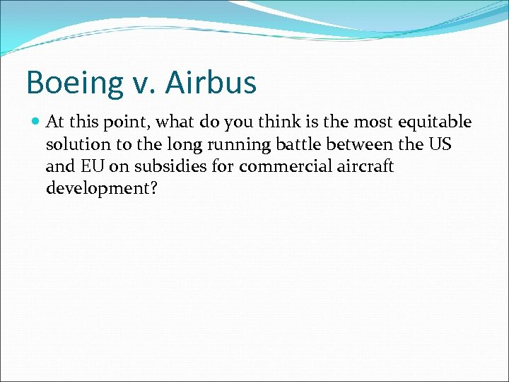 Boeing v. Airbus At this point, what do you think is the most equitable