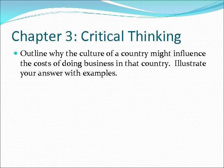 Chapter 3: Critical Thinking Outline why the culture of a country might influence the