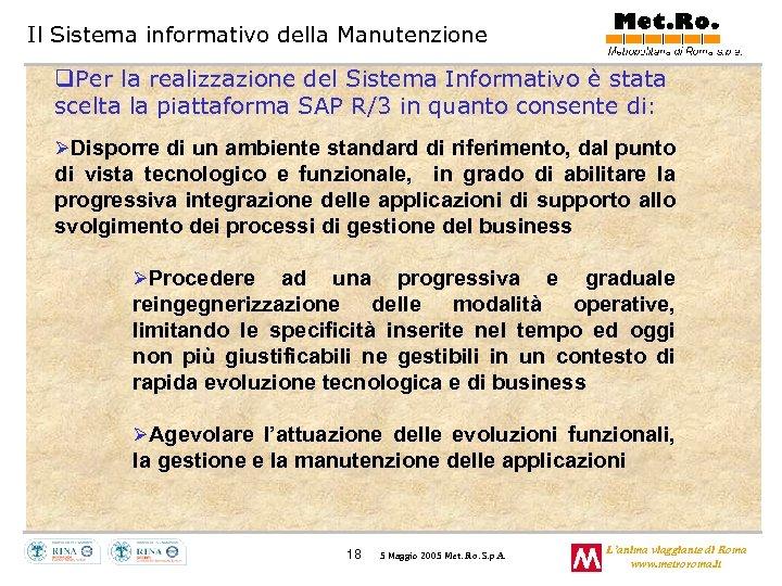 Il Sistema informativo della Manutenzione q. Per la realizzazione del Sistema Informativo è stata