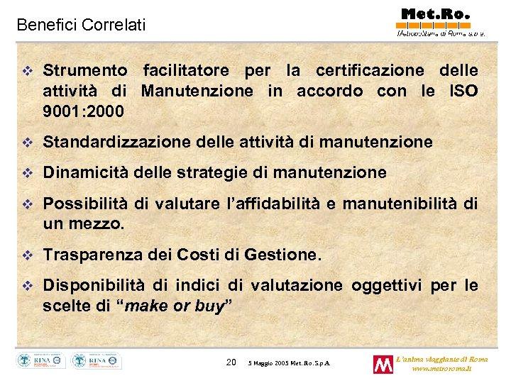 Benefici Correlati v Strumento facilitatore per la certificazione delle attività di Manutenzione in accordo