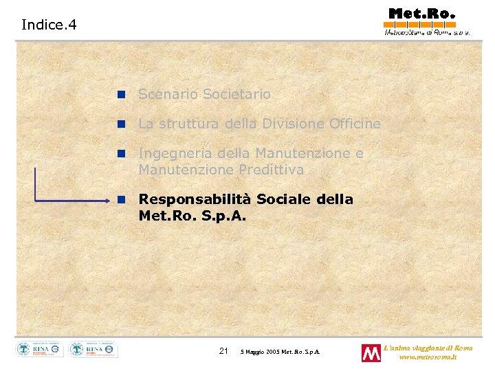Indice. 4 n Scenario Societario n La struttura della Divisione Officine n Ingegneria della