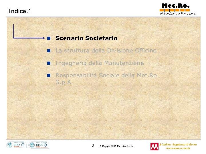 Indice. 1 n Scenario Societario n La struttura della Divisione Officine n Ingegneria della