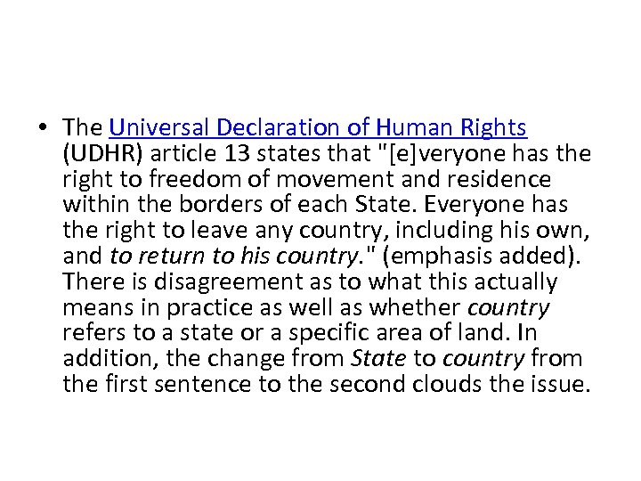 • The Universal Declaration of Human Rights (UDHR) article 13 states that