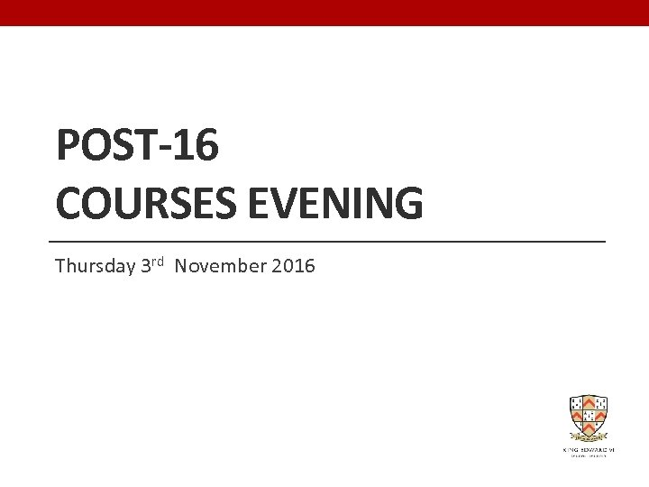 POST-16 COURSES EVENING Thursday 3 rd November 2016