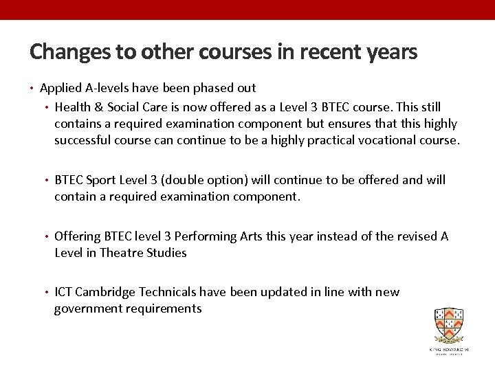 Changes to other courses in recent years • Applied A-levels have been phased out