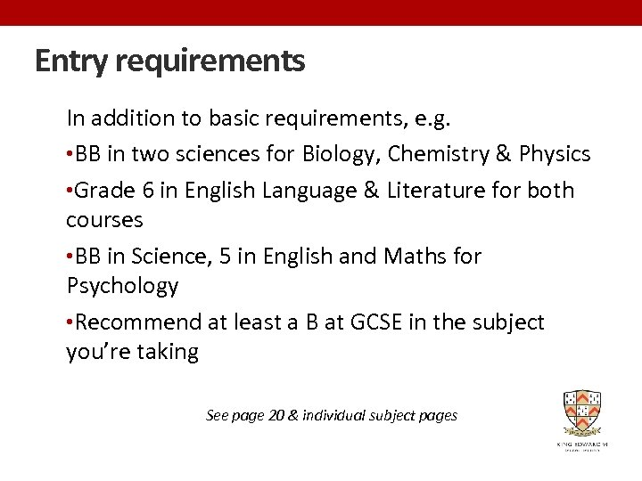 Entry requirements In addition to basic requirements, e. g. • BB in two sciences