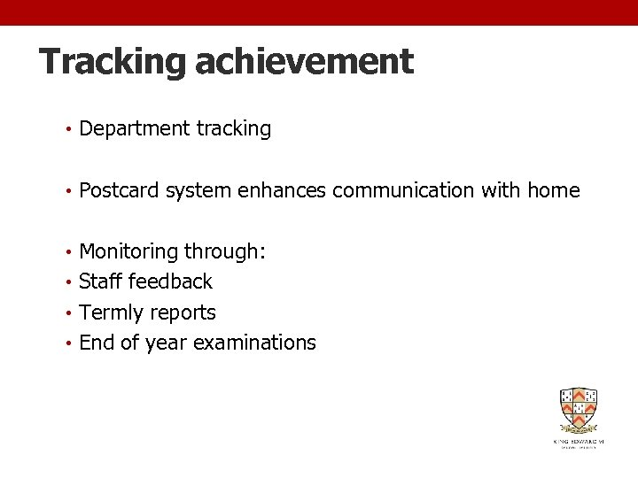 Tracking achievement • Department tracking • Postcard system enhances communication with home • Monitoring