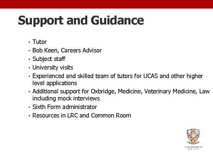 Support and Guidance • Tutor • Bob Keen, Careers Advisor • Subject staff •