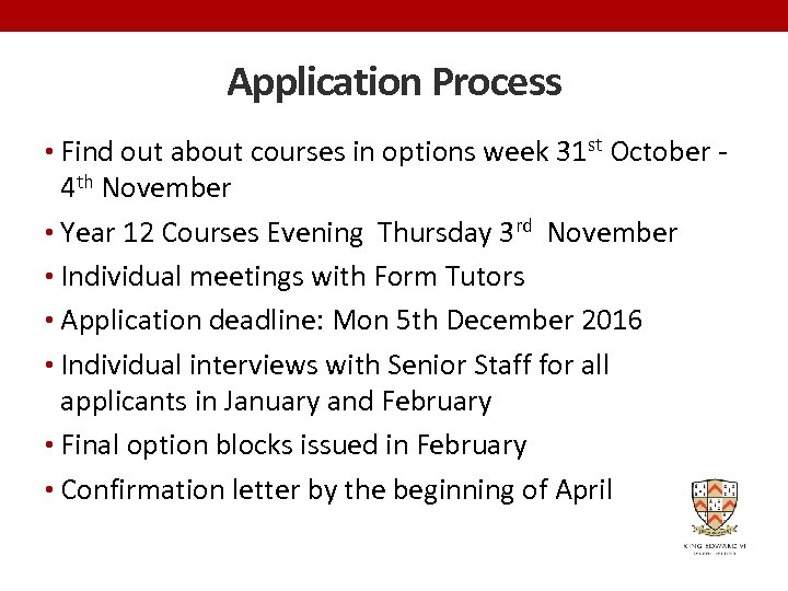 Application Process • Find out about courses in options week 31 st October -