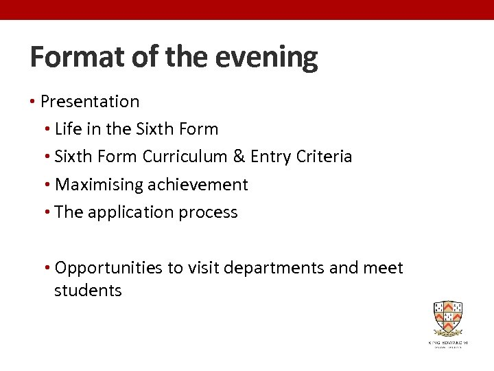 Format of the evening • Presentation • Life in the Sixth Form • Sixth
