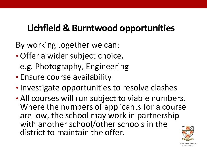 Lichfield & Burntwood opportunities By working together we can: • Offer a wider subject