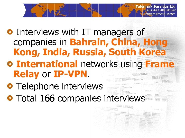 Telemark Services Ltd Tel + 44 1204 396542 info@telemark. uk. com Interviews with IT