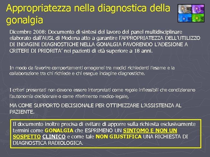 Appropriatezza nella diagnostica della gonalgia Dicembre 2008: Documento di sintesi del lavoro del panel