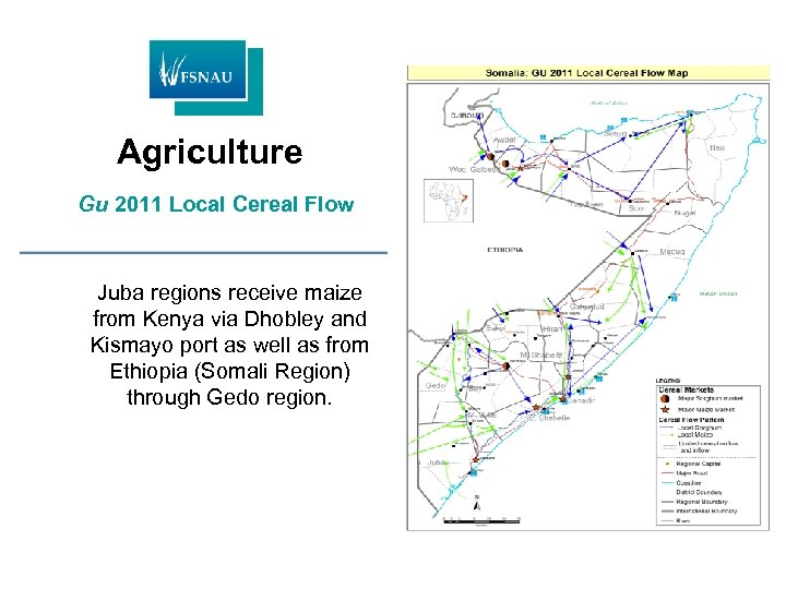 Agriculture Gu 2011 Local Cereal Flow Juba regions receive maize from Kenya via Dhobley