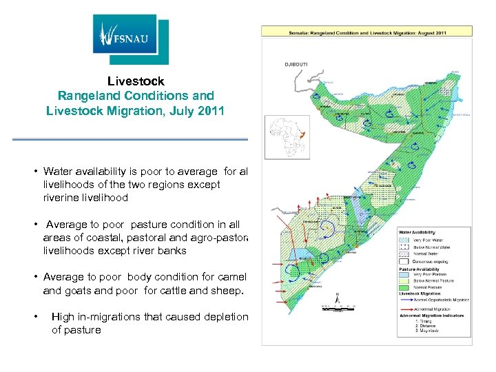 Livestock Rangeland Conditions and Livestock Migration, July 2011 • Water availability is poor to