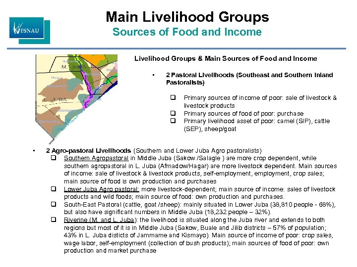 Main Livelihood Groups Sources of Food and Income Livelihood Groups & Main Sources of