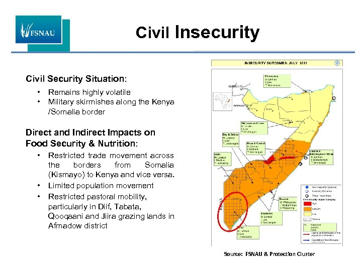 Civil Insecurity Civil Security Situation: • • Remains highly volatile Military skirmishes along the