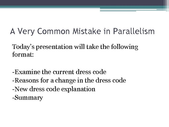 A Very Common Mistake in Parallelism Today's presentation will take the following format: -Examine