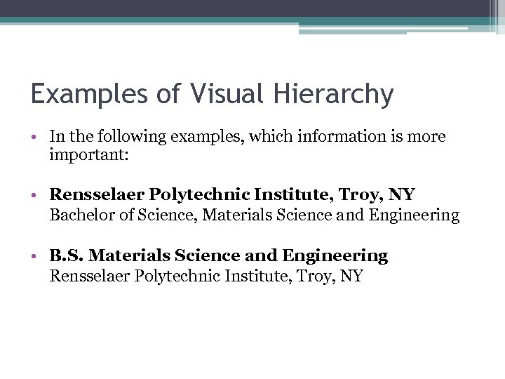 Examples of Visual Hierarchy • In the following examples, which information is more important: