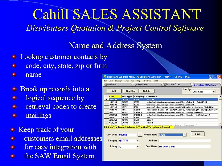Cahill SALES ASSISTANT Distributors Quotation & Project Control Software Name and Address System Lookup
