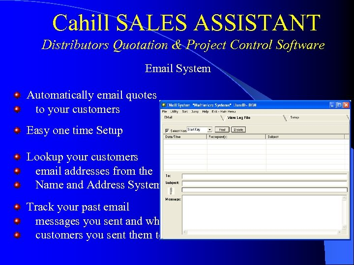 Cahill SALES ASSISTANT Distributors Quotation & Project Control Software Email System Automatically email quotes