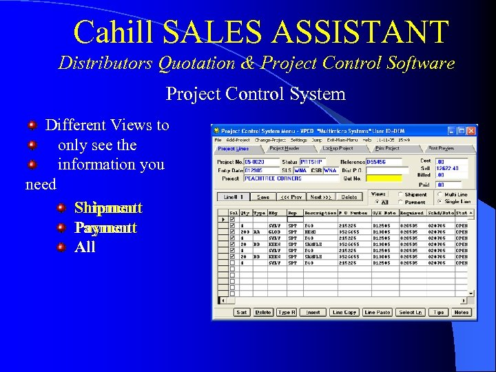 Cahill SALES ASSISTANT Distributors Quotation & Project Control Software Project Control System Different Views