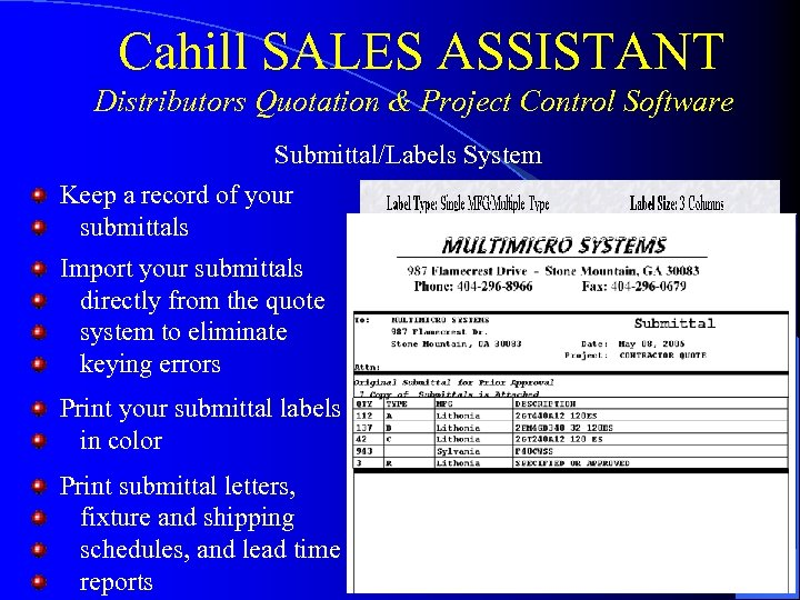 Cahill SALES ASSISTANT Distributors Quotation & Project Control Software Submittal/Labels System Keep a record