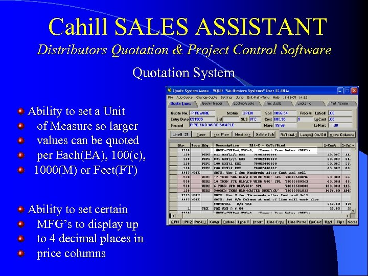 Cahill SALES ASSISTANT Distributors Quotation & Project Control Software Quotation System Ability to set