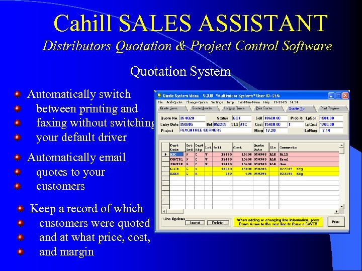 Cahill SALES ASSISTANT Distributors Quotation & Project Control Software Quotation System Automatically switch between