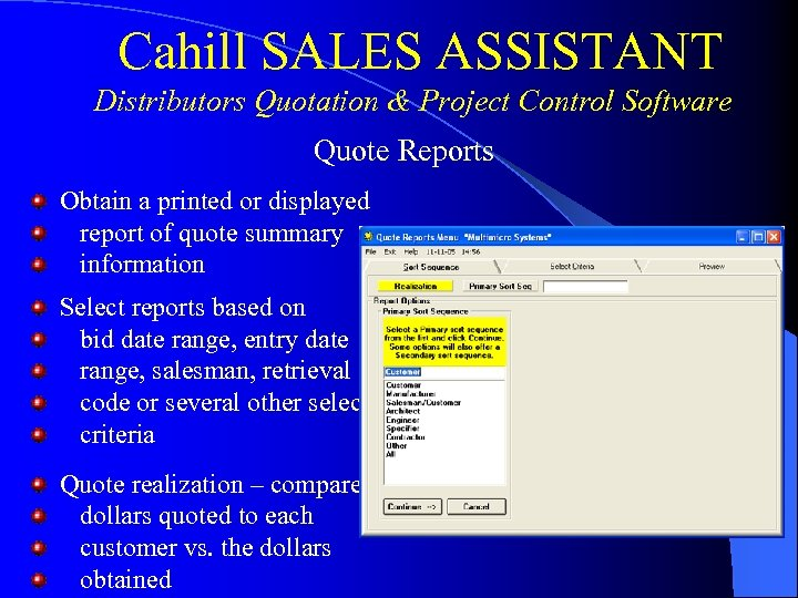 Cahill SALES ASSISTANT Distributors Quotation & Project Control Software Quote Reports Obtain a printed