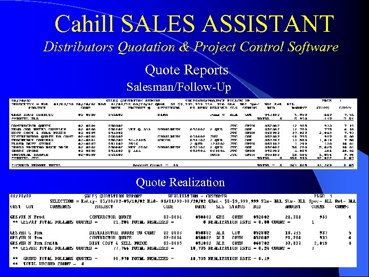 Cahill SALES ASSISTANT Distributors Quotation & Project Control Software Quote Reports Salesman/Follow-Up Quote Realization