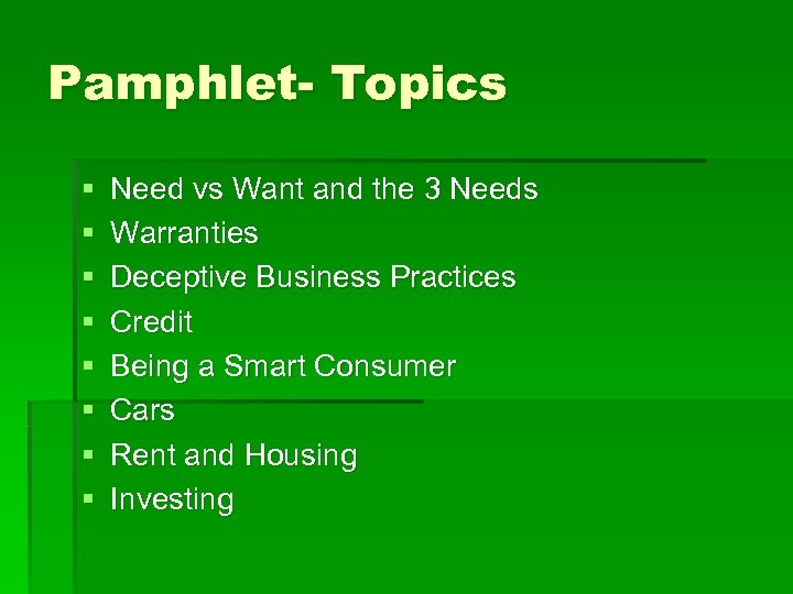 Pamphlet- Topics § § § § Need vs Want and the 3 Needs Warranties