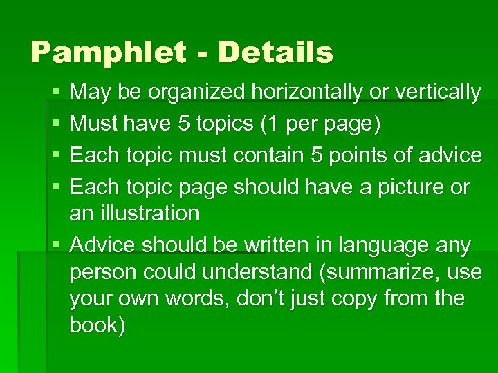 Pamphlet - Details § § May be organized horizontally or vertically Must have 5