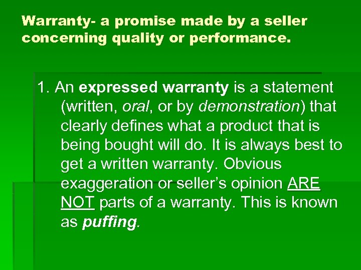 Warranty- a promise made by a seller concerning quality or performance. 1. An expressed