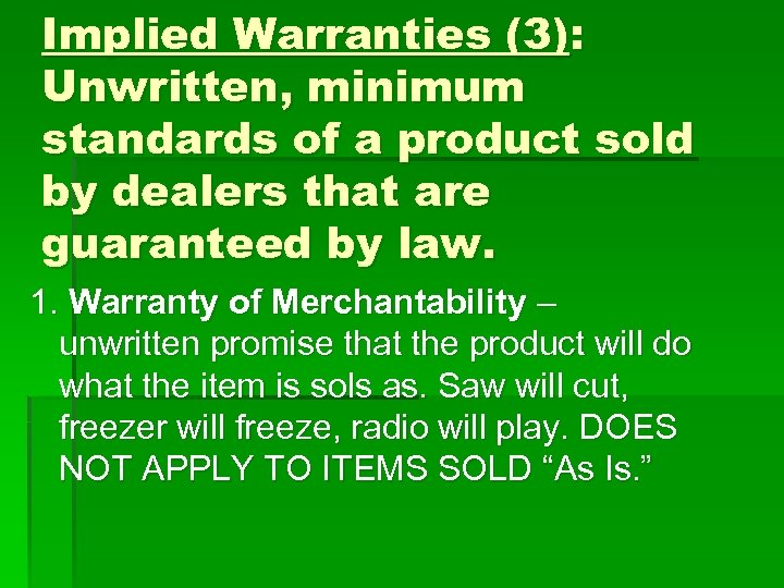 Implied Warranties (3): Unwritten, minimum standards of a product sold by dealers that are