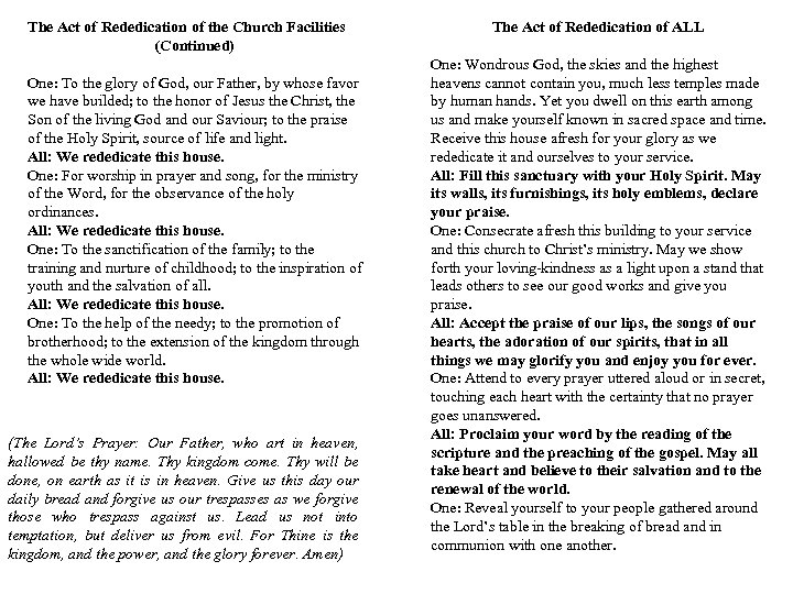 The Act of Rededication of the Church Facilities (Continued) One: To the glory of
