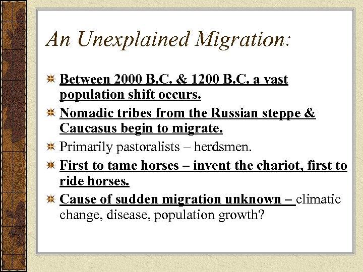 An Unexplained Migration: Between 2000 B. C. & 1200 B. C. a vast population