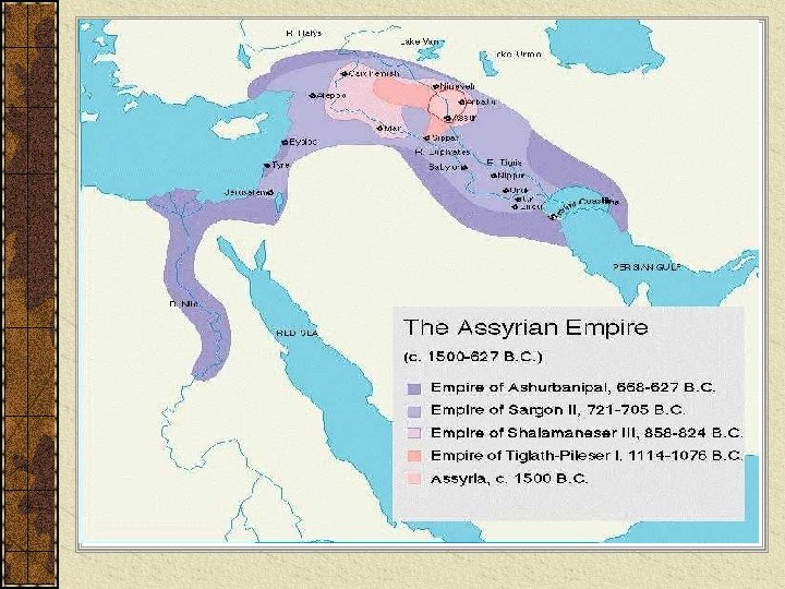 The Assyrian Empire: Between 850 B. C. & 650 B. C. , from their