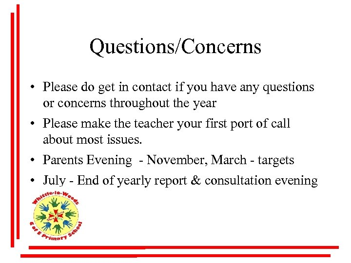 Questions/Concerns • Please do get in contact if you have any questions or concerns